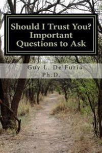 Should I Trust You?: Important Questions to Ask