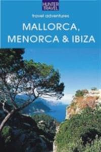 Mallorca, Menorca & Ibiza: Spain's Balearic Islands
