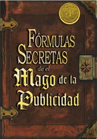 Las Formulas Secretas de el Mago de la Publicidad