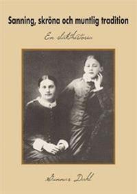 Sanning, skröna och muntlig tradition : en släkthistoria