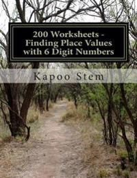 200 Worksheets - Finding Place Values with 6 Digit Numbers: Math Practice Workbook