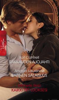 Rakkauden ajojahti / Sabinen salaisuus / Kaikki tiet luoksesi