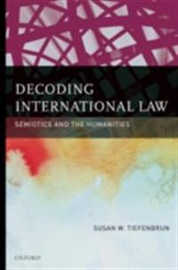 Decoding International Law: Semiotics and the Humanities