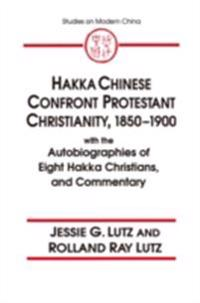 Hakka Chinese Confront Protestant Christianity, 1850-1900