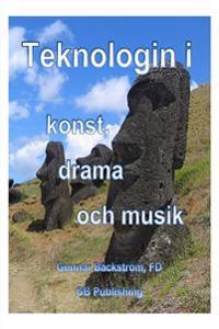 Teknologin i konst, drama och musik