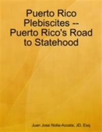 Puerto Rico Plebiscites -- Puerto Rico's Road to Statehood