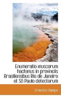 Enumeratio Muscorum Hactenus in Provinciis Brasiliensibus Rio de Janeiro Et S Paulo Detectorum