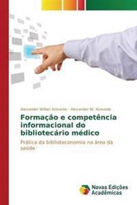 Formacao E Competencia Informacional Do Bibliotecario Medico