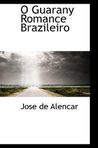 O Guarany Romance Brazileiro