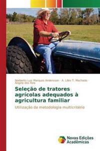 Selecao de Tratores Agricolas Adequados a Agricultura Familiar