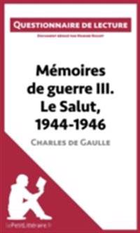 Memoires de guerre III. Le Salut, 1944-1946 de Charles de Gaulle
