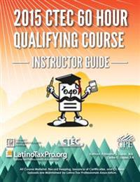 2015 Ctec 60 Hour Qualifying Course Instructor Guide: Ctec 60 Hour