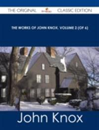 Works of John Knox, Volume 2 (of 6) - The Original Classic Edition