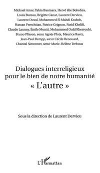 Dialogues interreligieux pour le bien de notre humanite - &quote;l