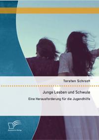Junge Lesben und Schwule: Eine Herausforderung fur die Jugendhilfe