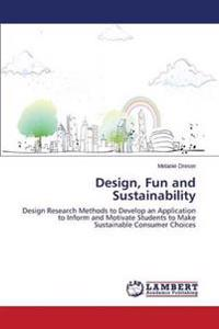 Design, Fun and Sustainability