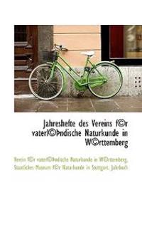 Jahreshefte Des Vereins F(c)R Vaterl(c) Ndische Naturkunde in W(c)Rttemberg