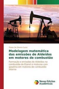 Modelagem Matematica Das Emissoes de Aldeidos Em Motores de Combustao
