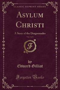 Asylum Christi, Vol. 2 of 3