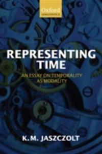 Representing Time: An Essay on Temporality as Modality