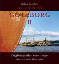 Bilden av Göteborg II : färgfotografier 1910-1970 : västerut - södra älvstranden