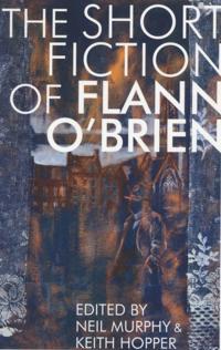 Short Fiction of Flann O'Brien