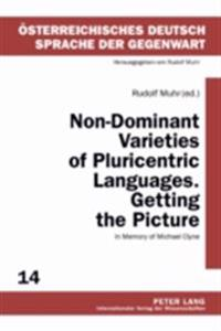 Non-Dominant Varieties of Pluricentric Languages. Getting the Picture