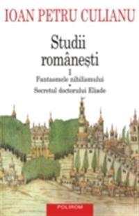 Studii romanesti I. Fantasmele nihilismului, Secretul doctorului Eliade