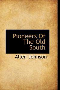 Pioneers of the Old South