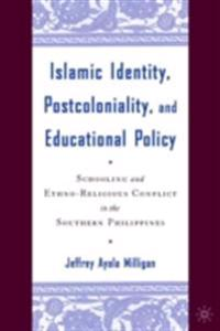 Islamic Identity, Postcoloniality, and Educational Policy