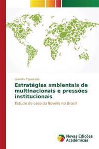 Estrategias Ambientais de Multinacionais E Pressoes Institucionais