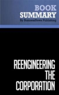Summary: Reengineering The Corporation - Michael Hammer and James Champy