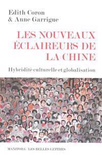 Les Nouveaux Eclaireurs de La Chine: Hybridite Culturelle Et Globalisation