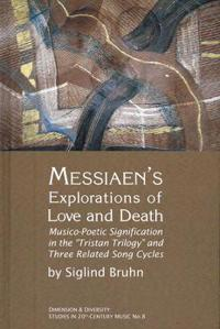 Messiaen's Explorations of Love and Death