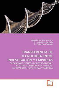 TRANSFERENCIA DE TECNOLOGIA ENTRE INVESTIGACION Y EMPRESAS