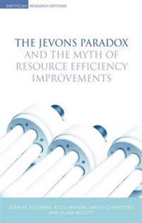 Jevons Paradox and the Myth of Resource Efficiency Improvements