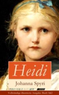 Heidi - Vollstandige illustrierte Ausgabe: Buch 1&2