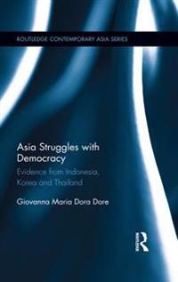 Asia Struggles with Democracy