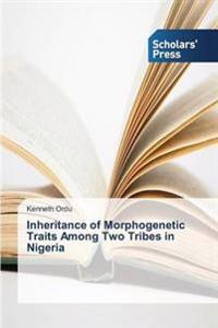 Inheritance of Morphogenetic Traits Among Two Tribes in Nigeria