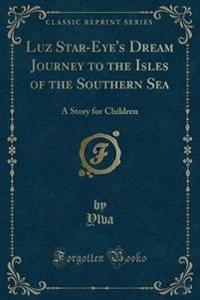 Luz Star-Eye's Dream Journey to the Isles of the Southern Sea