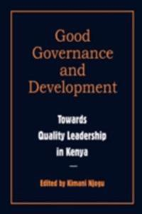 Good Governance and Development. Toward Quality Leadership in Kenya