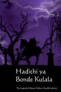 Hadithi YA Bonde Kulala: The Legend of Sleepy Hollow (Swahili Edition)