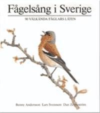 Fågelsång i Sverige : 90 välkända fåglars läten