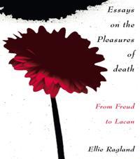 Essays on the Pleasures of Death