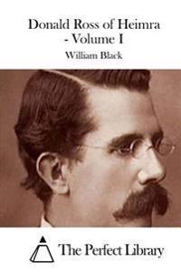 Donald Ross of Heimra - Volume I
