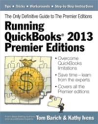 Running QuickBooks(R) 2013 Premier Editions