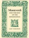 Monteverdi and the End of the Renaissance