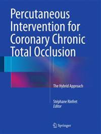 Percutaneous Intervention for Coronary Chronic Total Occlusion