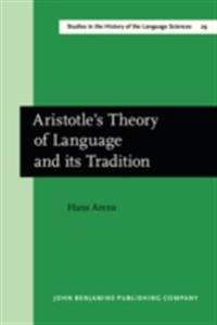Aristotle's Theory of Language and its Tradition