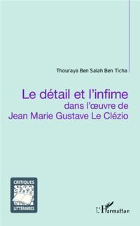 Le detail et l'infime dans l'oeuvre de Jean Marie Gustave Le Clezio